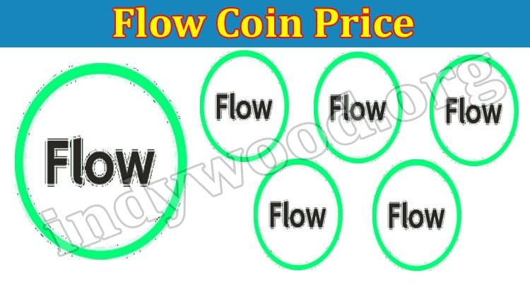Flow Coin Price (July 2021) Read The Exact Updates Here!