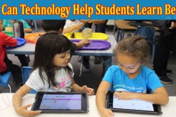 How Can Technology Help Students Learn Better 2021