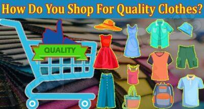 How Do You Shop For Quality Clothes 2021