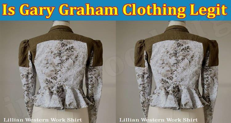 Is Gary Graham Clothing Legit 2021.