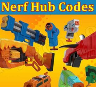 Nerf Hub Codes (July 2021) Check The New List Below!