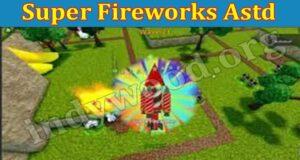 Latest News Super Fireworks Astd