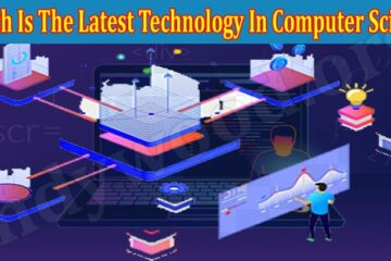 Which Is The Latest Technology In Computer Science 2021