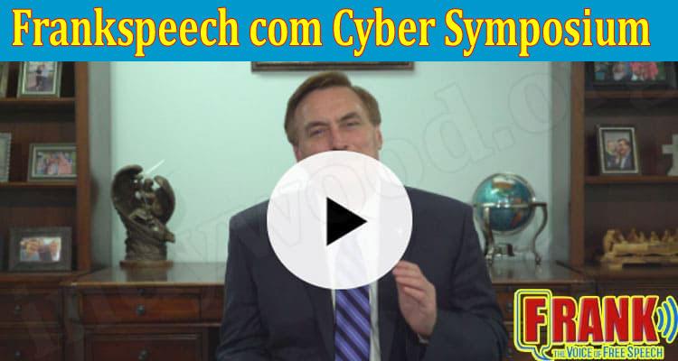 Frankspeech com Cyber Symposium {Aug} Checkout Here!