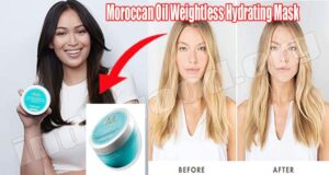 Moroccan Oil Weightless Hydrating Mask (Aug) Check Here!