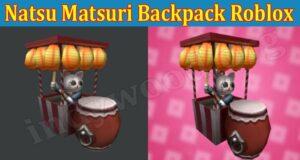 Natsu Matsuri Backpack Roblox (Aug 2021) Steps To Avail