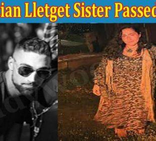Latest News Sebastian Lletget Sister Passed Away
